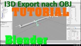 Anleitung - Mod nach Blender/Maya exportieren | I3D zu OBJ