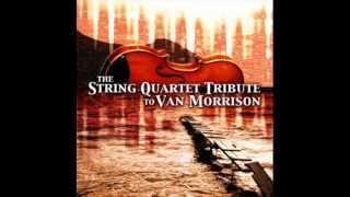 The String Quartet Tribute To Van Morisson - Crazy Love