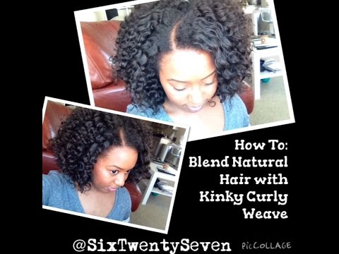 part 1 how to blend natural hair with kinky curly weave youtube