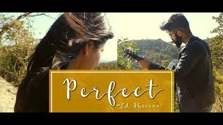 """"""" PERFECT """" - Ed Sheeran 