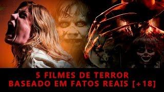 5 Filmes de Terror baseado em fatos reais [+18]