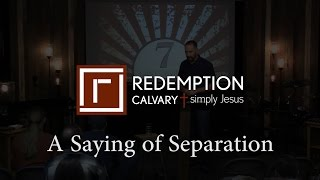 7 Last Sayings - 4) A Saying of Separation