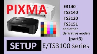 PIXMA TS3120 TS3150 E3140 (part3) - Printer Setup