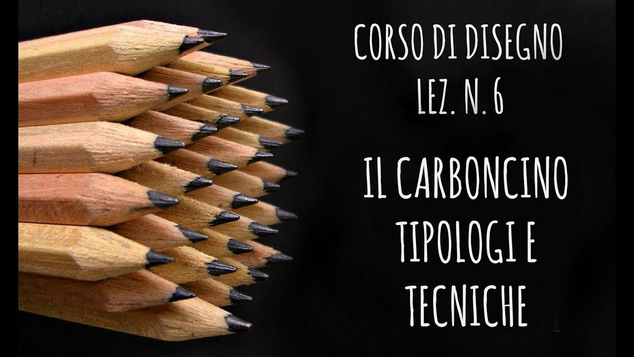 Corso di DisegnoLezn6  IL CARBONCINO tipologie e