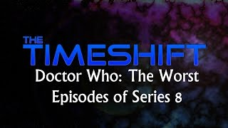 Timeshift: Doctor Who: The Worst Episodes of Series 8 Thumbnail