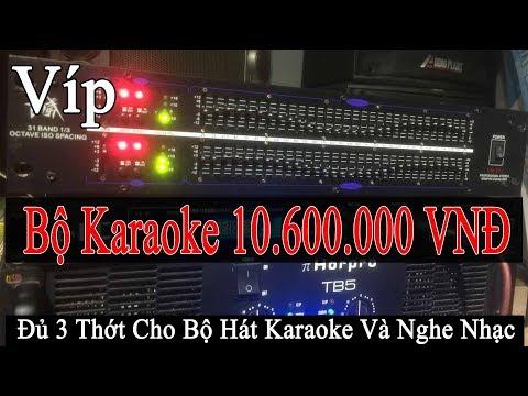 Bộ Karaoke, Giá 10tr6 , Nghe nhạc Hát Karaoke Là Phê, Mai Cồ Audio, 0977.434.361