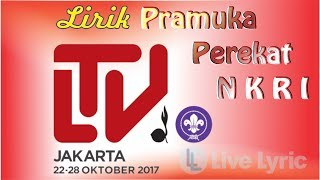 Pramuka Perekat NKRI (Official Lagu LT V Lima 2017) - Full Lirik