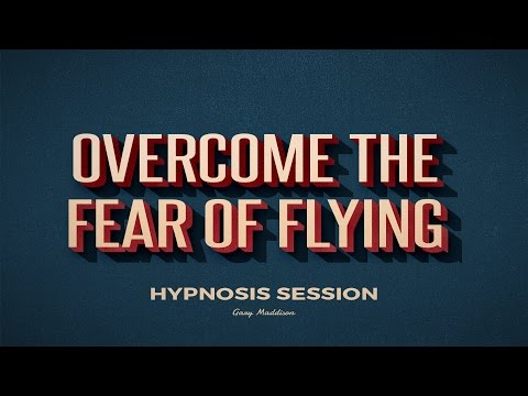 Overcome The Fear of Flying - Self Hypnosis Session