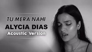 Alycia Dias | Tu Mera Nahi | Acoustic Version