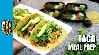 How to Meal Prep - Ep. 76 - TACO MEAL PREP (Vegan Option)