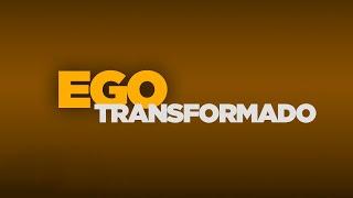 Estudo Bíblico: Ego Transformado: Introdução I A liberdade Resultante do Autoesquecimento