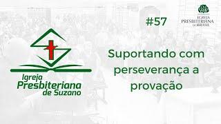Suportando com perseverança a provação - Tg.1.12