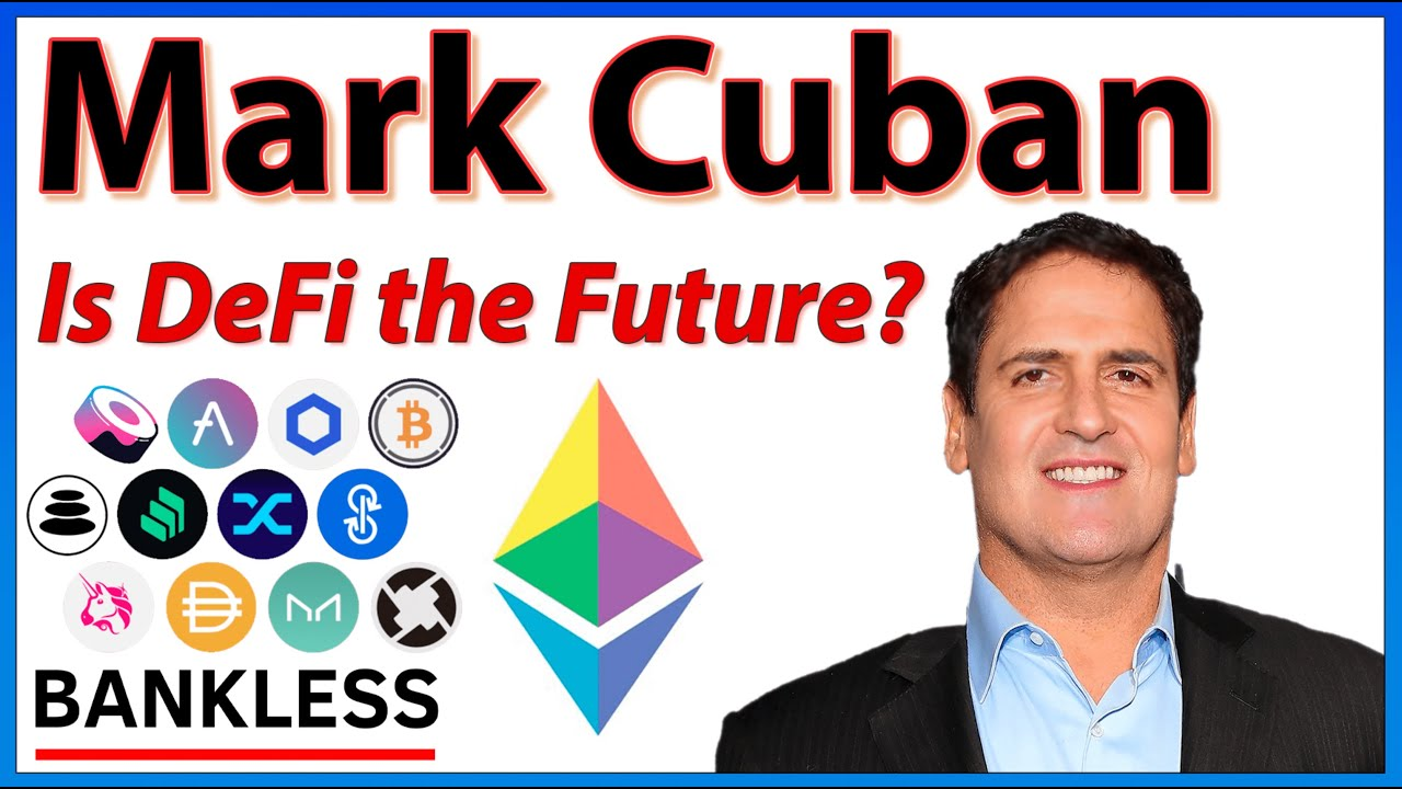 Mark Cuban on Why DeFi and NFTs are the Future