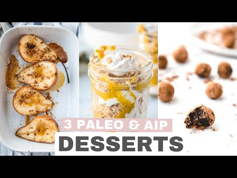AIP DESSERTS | 3 Easy Paleo Dessert Recipes to Satisfy Your Sweet Tooth