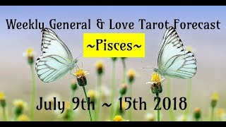 Pisces Weekly Tarot Forecasts ~ 7/9 - 7/15