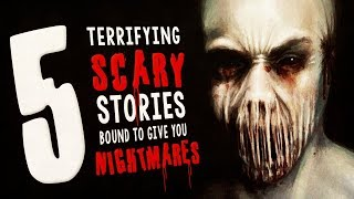 5 Scary Stories Guaranteed to Give You Nightmares ― Creepypasta Horror Story Compilation