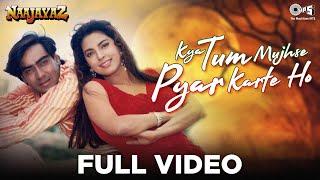 Kya Tum Mujhse Pyar Karte Ho - Naajayaz - Ajay Devgn, Juhi Chawla