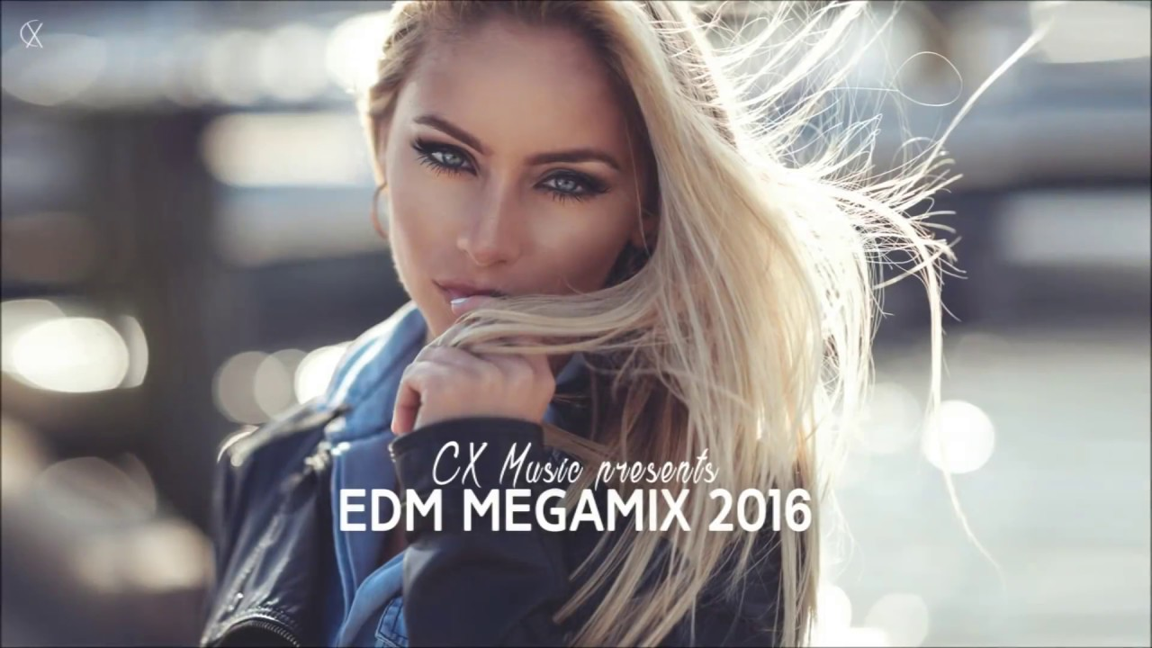 Best Edm Music Mix 2016 New Electro House Remix Club Dance Playlist Youtube