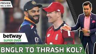 KOHLI ki Toli to THRASH KOLKATA? | KOL vs BEN Preview | Betway Super Over | Aakash CHOPRA