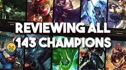 REVIEWING EVERY CHAMPION IN LEAGUE OF LEGENDS [ ALL 143 UP TO SYLAS ]