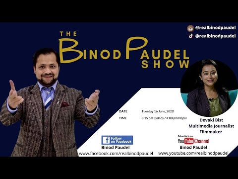The Binod Paudel Show With Devaki Bist, Multimedia Journalist/Filmmaker