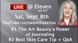 LIVE - The Art, Beauty & Power of Journaling + Best Skin Care Tip + Q&A