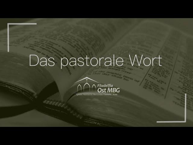 Das pastorale Wort - Juli 2020 [Matthias Neufeld]