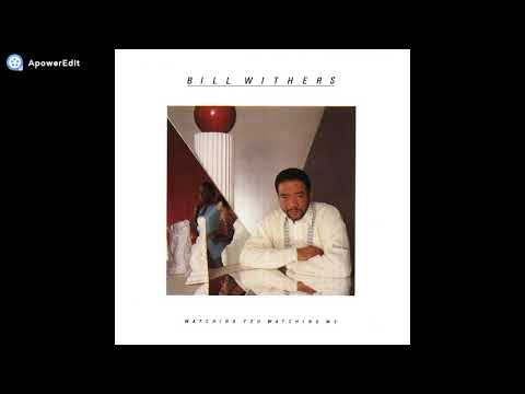 Bill withers - Watching You Watching Me 1985 (Full Album)