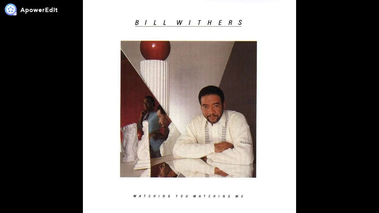 Bill withers - Watching You Watching Me 1985 (Full Album