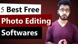 5 Best Free Photo Editing Softwares For Windows 2018 - Urdu | Hindi