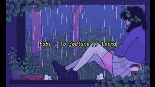 babi - lo jodiste 💔 // letra