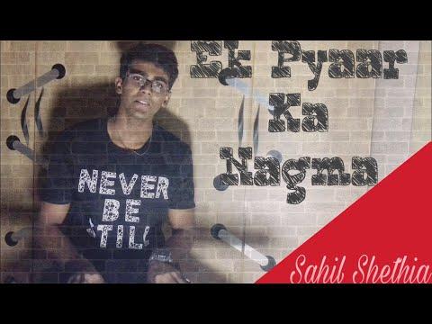 Ek Pyaar Ka Nagma Hai  Lata Mangeshkar Revisited Unplugged Cover by Sahil Shethia