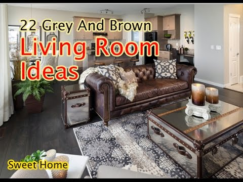 brown and grey living room ideas centerpiece for table 22 youtube
