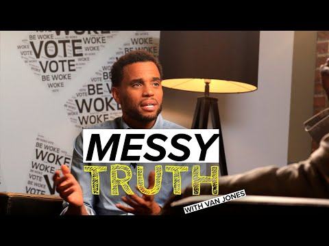 Be Woke.Vote presents The Messy Truth with Van Jones and Michael Ealy