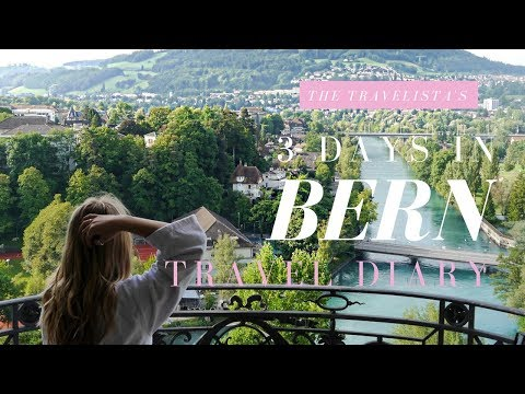 A Weekend in Bern, Switzerland | The Travelista