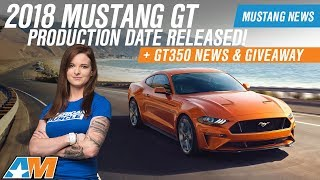 2018 Ford Mustang GT & GT350R Production News And Date Released
