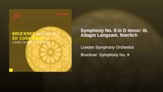 Symphony No. 9 in D minor: III. Adagio Langsam, feierlich