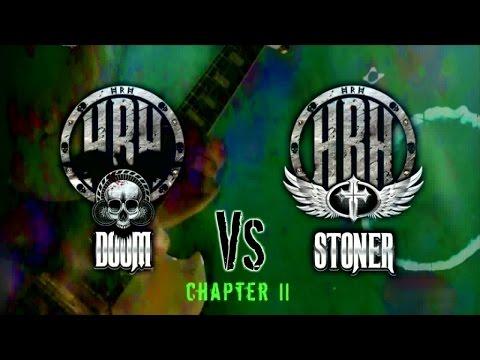 HRH TV - HRH DOOM VS HRH STONER II