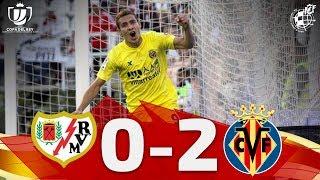 Copa Del Rey   RESUMEN: Rayo Vallecano 0-2 Villarreal CF