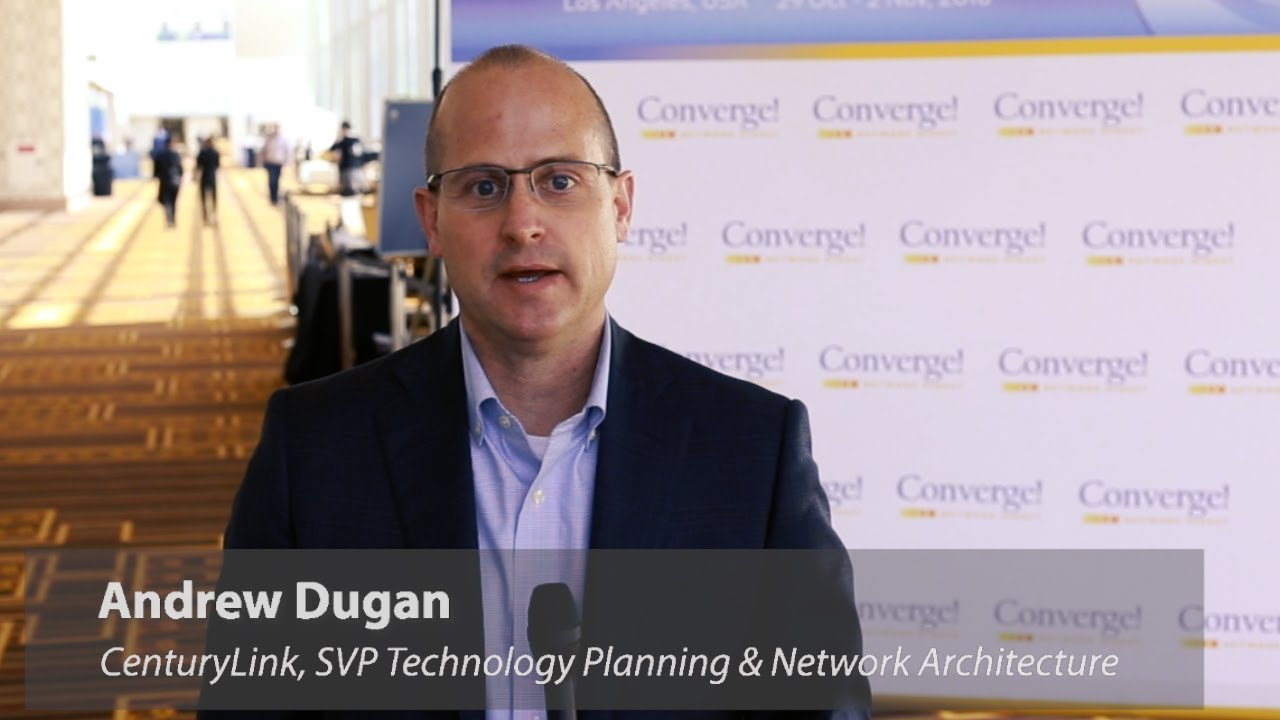MEF18: CenturyLink's Andrew Dugan on Network Transformation