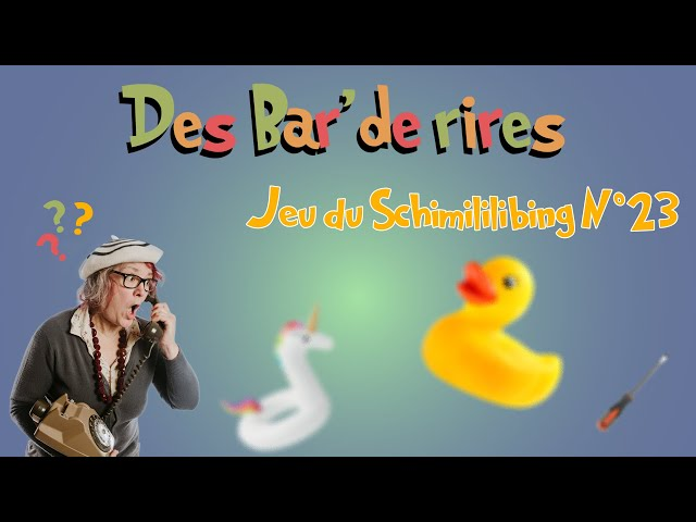 📺 Des Bar' de Rires - Le Schimililibing N°23