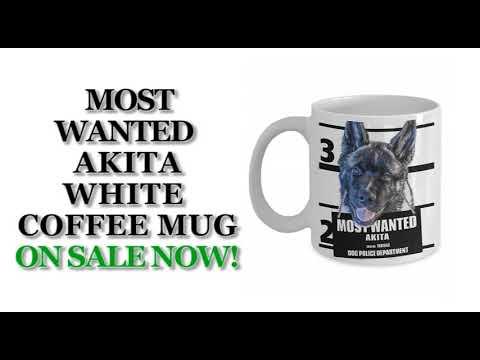 Most Wanted Akita – 11oz White Ceramic Coffee Mug