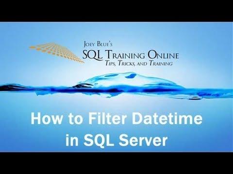 SQL Date Comparison - How To Filter Datetime In SQL Server - SQL Training Online  2019