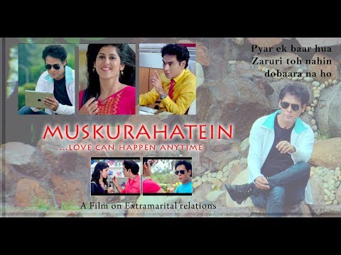 MUSKURAHATEIN-Trailer (Official) Dialogue Mashup-Now in DT Cinema Saket New Delhi Show time 07:30 pm