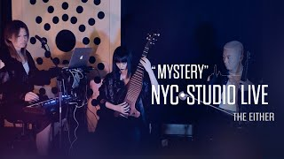"【Studio Live 】""Mystery""_THE EITHER"