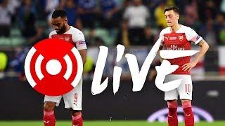 Chelsea 4 - 1 Arsenal | Europa League final | Arsenal Nation LIVE analysis