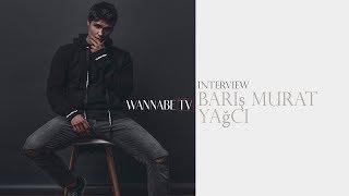 Wannabe interview | Barış Murat Yağcı