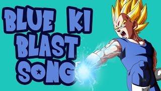 Blue Ki Blast (DBZ SONG)