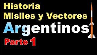 Historia de los Misiles y Vectores Argentinos (Parte 1)
