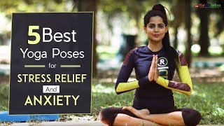 5 Best Yoga Poses for Stress Relief and Anxiety - Must Do!